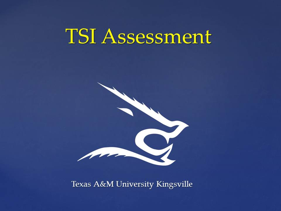 TSI Assessment -TAMUK Site Only